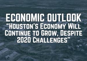 """Houston's Economy Will Continue to Grow, Despite 2020 Challenges"""